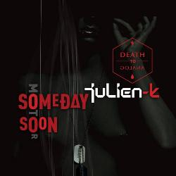 Julien-K - Someday Soon (Remixes)