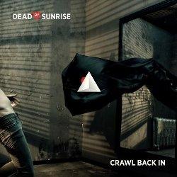 Dead By Sunrise - Crawl Back In (Single)