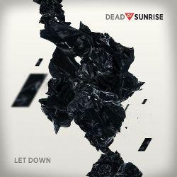 Dead By Sunrise - Let Down (Single)