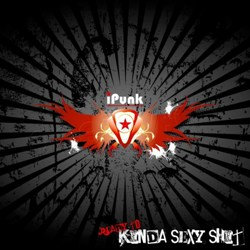 iPunk - Ready For... Kinda Sexy Shit EP
