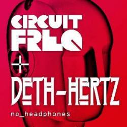 Circuit Freq + Deth Hertz - No  Headphones (Single)